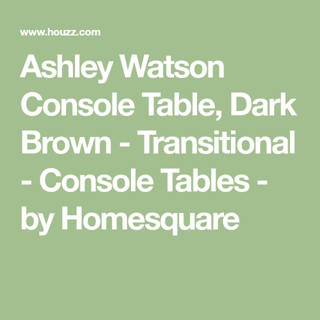 Ashley Watson Console Table, Dark Brown - Transitional - Console Tables - by Homesquare