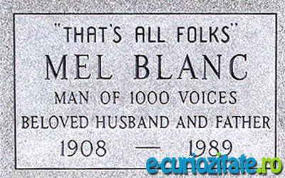 """Monumentul Funerar al lui Mel Blanc: Una dintre ultimele sale dorinte a fost ca pe piatra funerara ce ii sta la locul de odihna sa ii fie gravata una dintr-e replicile care l-au consacrat: """"That's all folks!"""""""