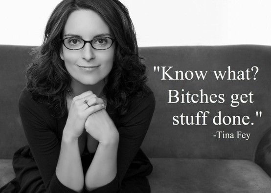 : Tinafey, Quotes, Stuff, Truth, Funny, Bitch, Tina Fey