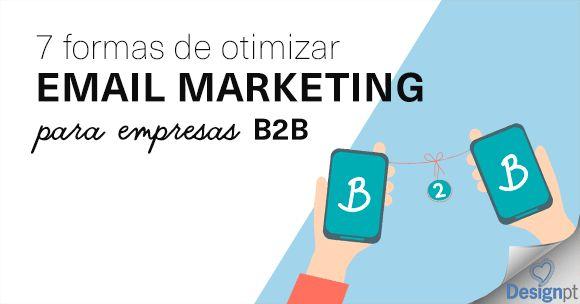 """A sua empresa está a tirar o maior partido do poder do email marketing para B2B? Ou ainda usa este canal de marketing apenas """"porque sim""""?  https://designportugal.net/7-formas-otimizar-email-marketing-b2b/"""