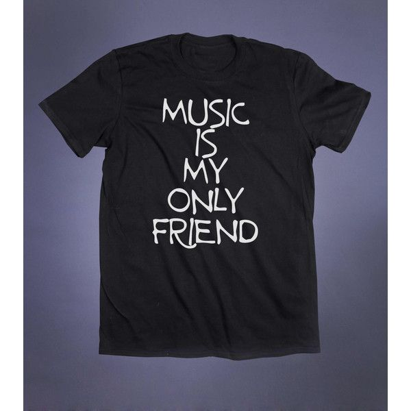 Anti Social Shirt Music Is My Only Friend Slogan Tee Grunge Band Punk... ($11) ❤ liked on Polyvore featuring tops, t-shirts, punk rock tees, punk tops, punk shirt, tee-shirt and shirt top