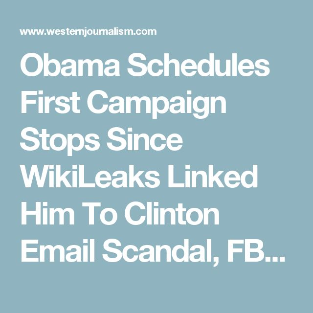 Obama Schedules First Campaign Stops Since WikiLeaks Linked Him To Clinton Email Scandal, FBI Probe Reopened - 2 heads of same snake.