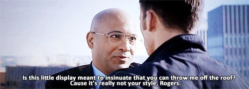 It's really not your style, Rogers. ~ Agent Sitwell #quotes