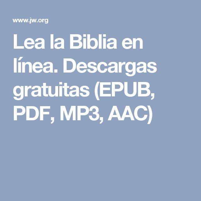 Lea la Biblia en línea. Descargas gratuitas (EPUB, PDF, MP3, AAC)