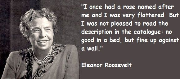 Famous Quotations By Eleanor: -Eleanor Roosevelt