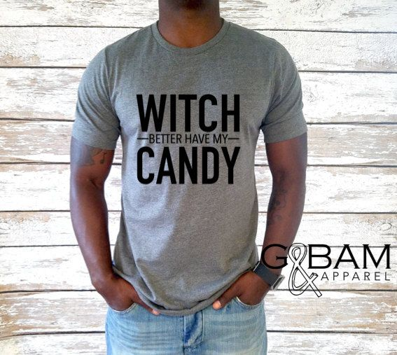 Mens Halloween shirt /Witch better have my candy by GandBamApparel
