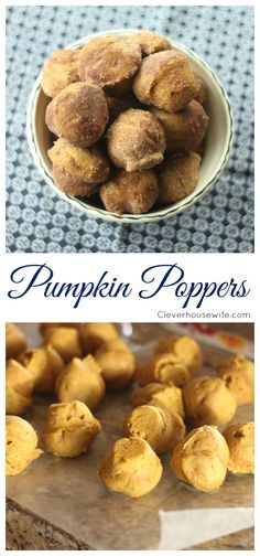 Pumpkin Poppers - a moist pumpkin donut hole covered in cinnamon and sugar from Clever Housewife.