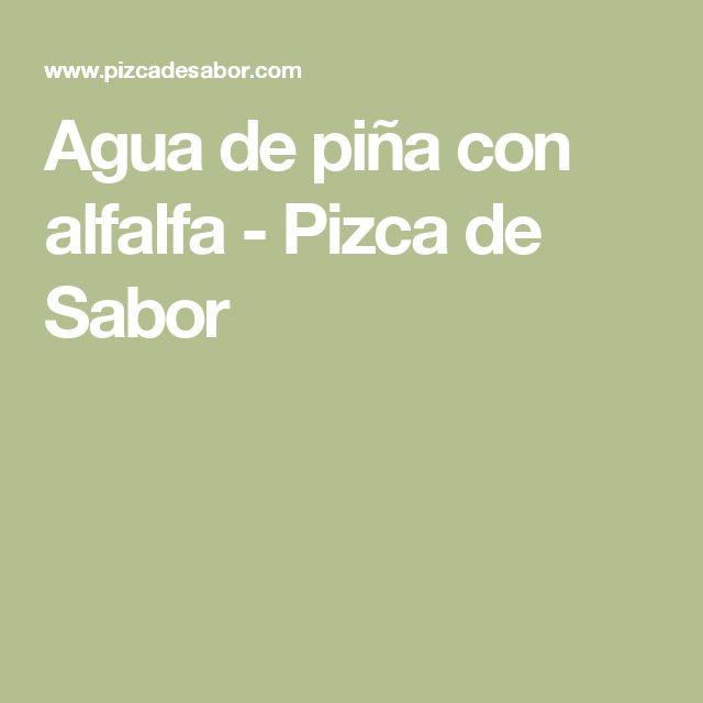 Agua de piña con alfalfa - Pizca de Sabor