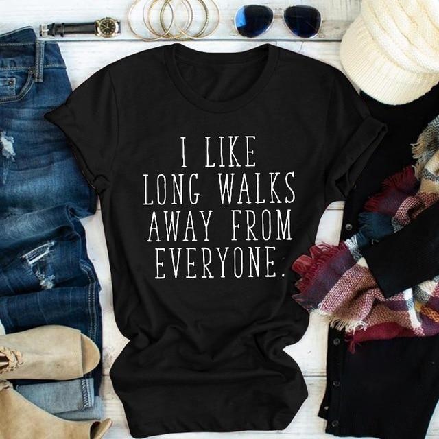 I like long walks away from everyone t shirt slogan women fashion grunge tumblr aesthetic camisetas hipster tees vintage art top 1