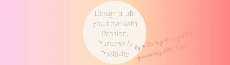 Design a life you love with Passion, Purpose & Positivity with Mel Lord Life Stylist Life Coach www.alittlepageofpositives.com