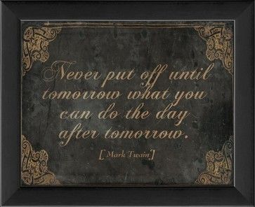 """Never Put Off Until Tomorrow"" Framed Artwork - contemporary - Novelty Signs - The Artwork Factory"