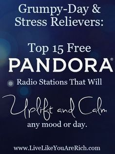 Top 15 Pandora Stations That Will Uplift and Calm Any Mood or Day #LiveLikeYouAreRich | Relax | Relaxation #relax #relaxation