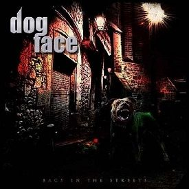 Dogface - Back On the Streets (2013)