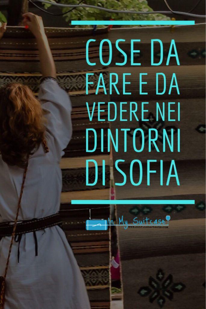 Che cosa vedere e farenei dintorni di Sofia | In My Suitcase