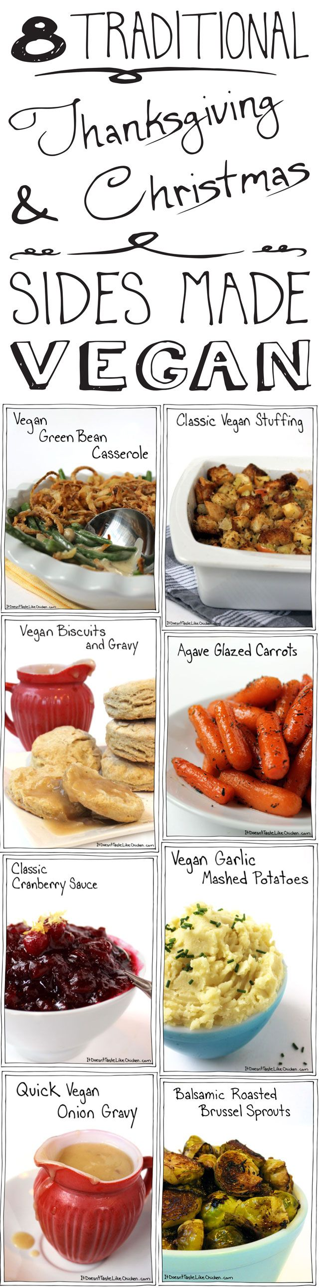 8 Traditional Thanksgiving & Christmas Sides Made Vegan. Delicious enough for everyone! Seriously, give me some of those biscuits and gravy now. #itdoesnttastelikechicken