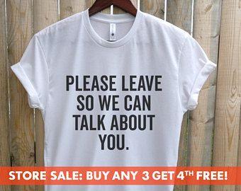 Laat zodat We over je T-shirt - Womens dames Unisex - grappige Shirt - sarcastische Shirt - Snarky T-shirt-Hipster Shirt praten kunnen