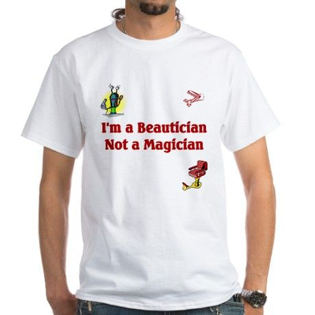 Beautician Shirt on CafePress.com