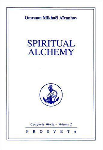Spiritual Alchemy (Complete Works) by Mikhael Aivanhov Omraam…
