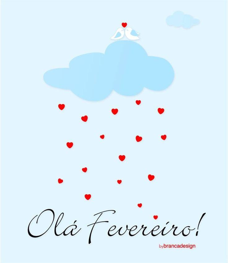 Olá Fevereiro! seu lindo!!!Férias!!!Uhuuuuu