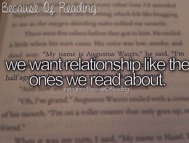 Because of reading... I mean, I really do blame reading for my love life problems...