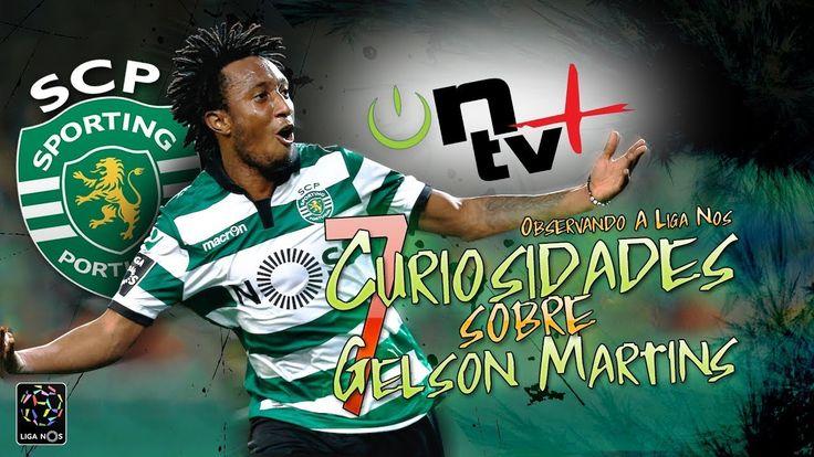 7 Curiosidades sobre Gelson Martins | Observando a Liga Nos | ON tv Mais