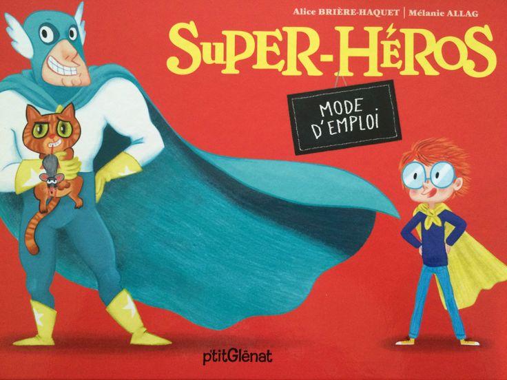Super Héros Mode d'emploi