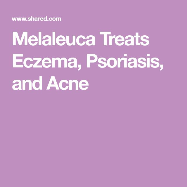 Melaleuca Treats Eczema, Psoriasis, and Acne