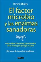 El factor microbio y las enzimas sanadoras. Hiromi Shinya