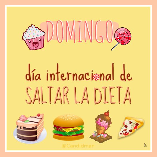 """""""#Domingo día internacional de saltar la #DIeta"""". #Citas #Frases @Candidman"""
