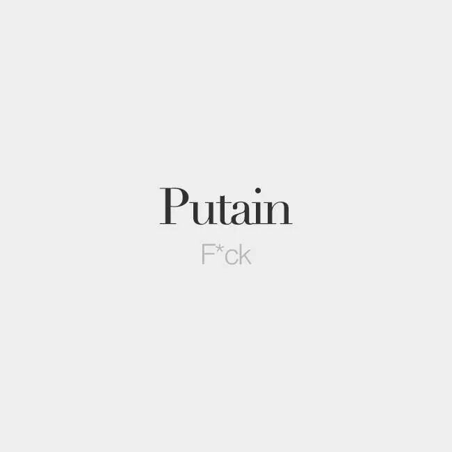@frenchwords #Putain