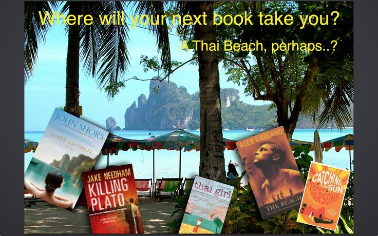 Dreaming of lazing on a Thai beach? #Thailand with John Shors, Jake Needham, Andrew Hicks, Alex Garland and Tony Parsons.... 'see a location through an author's eyes' www.tripfiction.com for all your holiday reads.