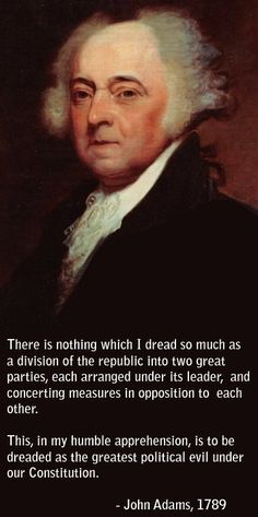 political parties quotes | John Adams On The Two Party System - Prose Before Hos