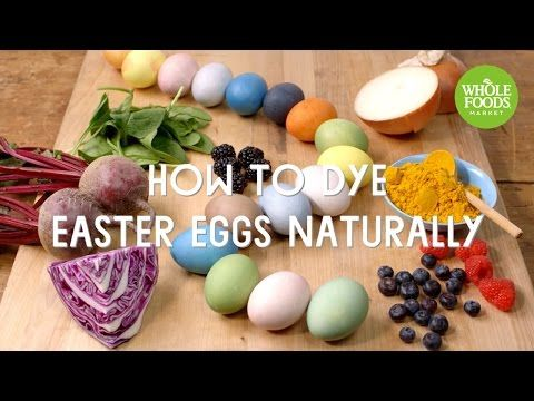 Dyeing Easter Eggs, the Natural Way | Whole Foods Market