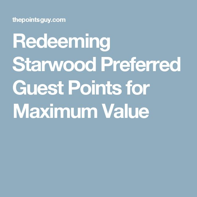 Redeeming Starwood Preferred Guest Points for Maximum Value