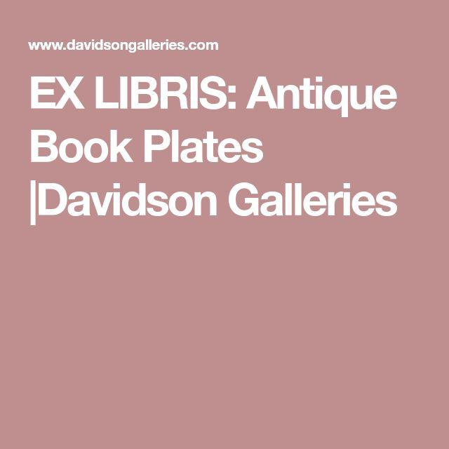 EX LIBRIS: Antique Book Plates  Davidson Galleries