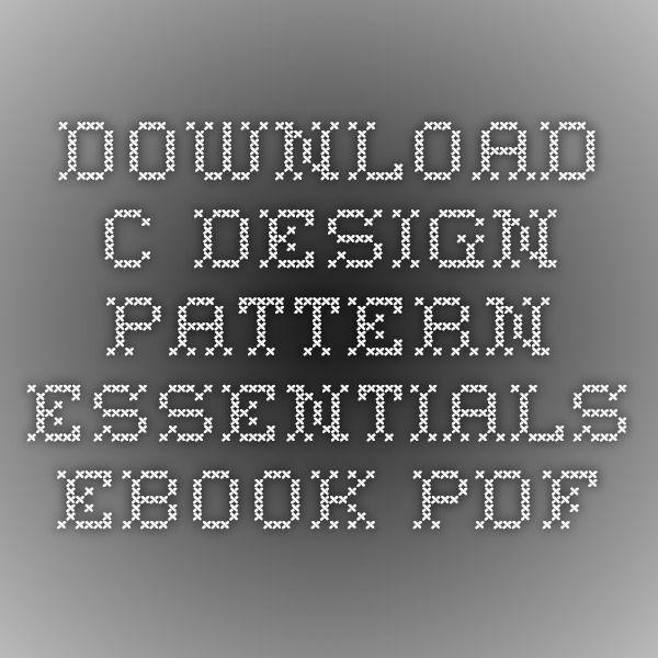 Download c design pattern essentials ebook pdf app development download c design pattern essentials ebook pdf app development pinterest ebook pdf fandeluxe Choice Image