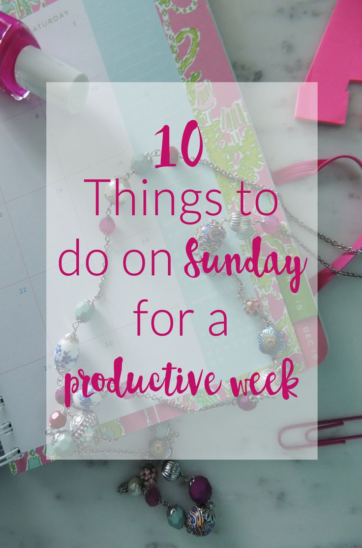 Things you NEED to be doing every Sunday to reset for the week! #4 and #5 are a MUST!