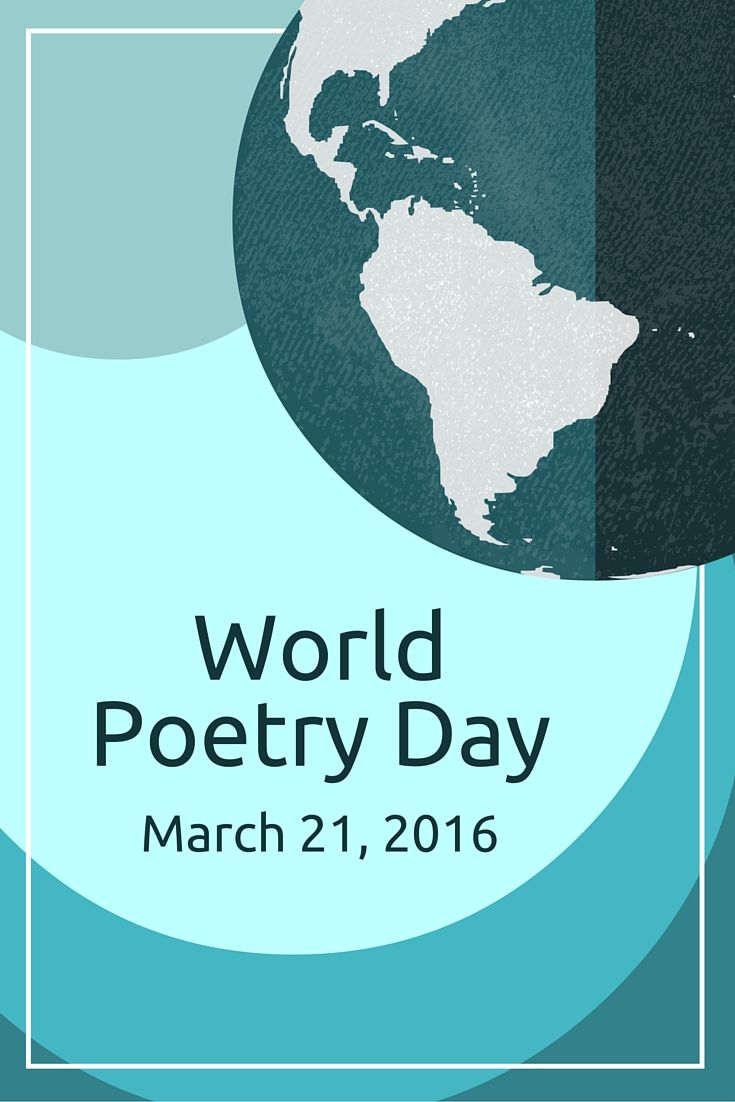 Today is World Poetry Day! March 21, 2016.