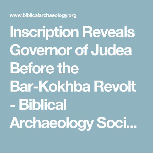 Inscription Reveals Governor of Judea Before the Bar-Kokhba Revolt - Biblical Archaeology Society