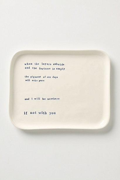"""and I will be nowhere   if not with you""    ceramic tray from anthropologie"
