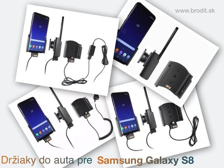 Nové držiaky do auta pre Samsung Galaxy S8. Pasívny držiak Brodit pre pevnú montáž v aute, aktívny s CL nabíjačkou, s USB alebo s Molex konektorom.