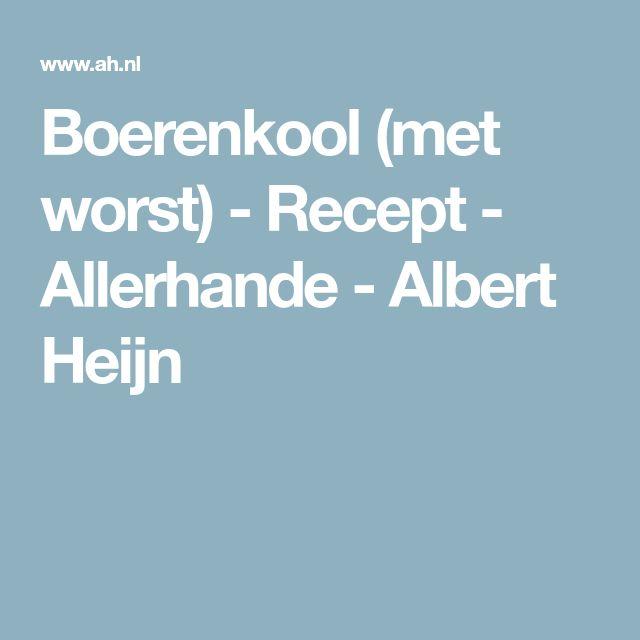 Boerenkool (met worst) - Recept - Allerhande - Albert Heijn