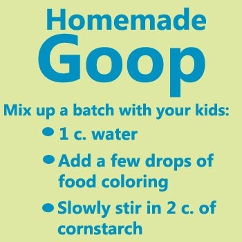 Get messy with homemade goop!