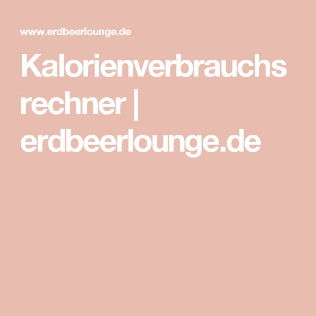 Kalorienverbrauchsrechner | erdbeerlounge.de