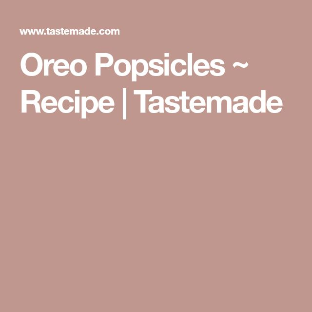Oreo Popsicles ~ Recipe | Tastemade