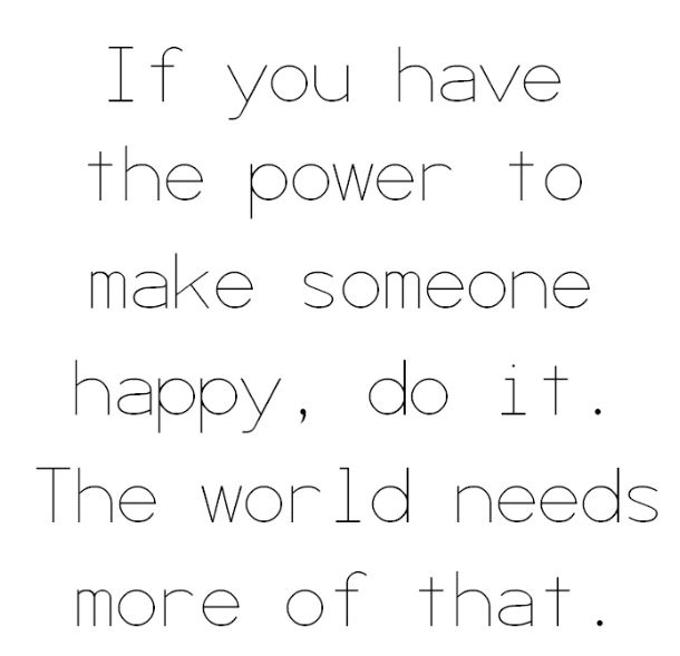 """""""If you have the power to make someone happy, do it. The world needs more of that."""" Lux Clothing: Sunday Quote"""