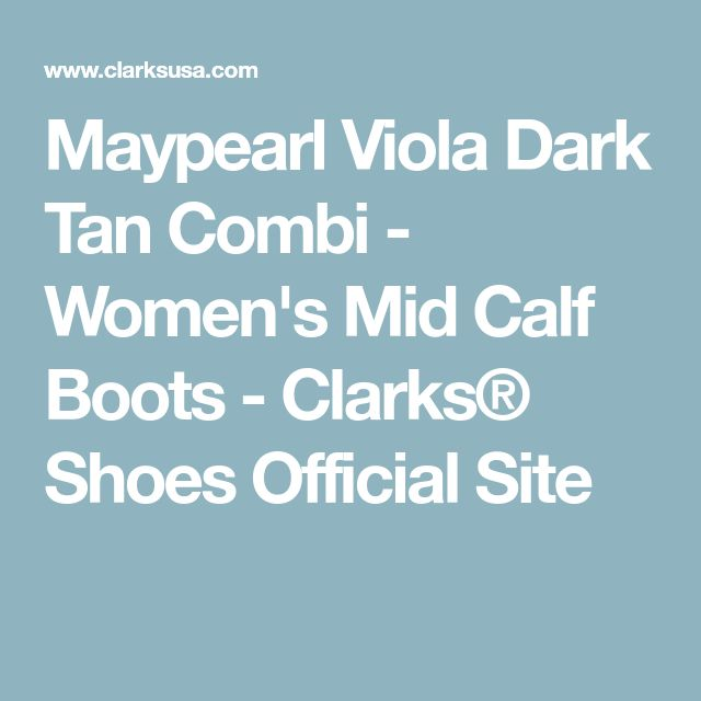 Maypearl Viola Dark Tan Combi - Women's Mid Calf Boots - Clarks® Shoes Official Site