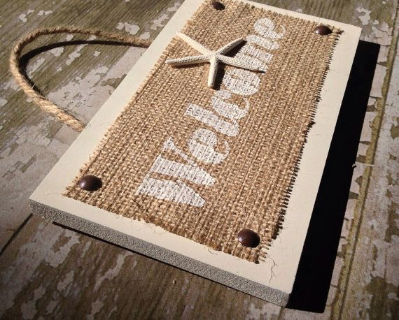 Rustic handpainted beach burlap welcome sign by BurlapBabe on Etsy, $18.50 i need this!!!