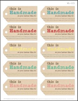 "FREE printable funny gift tags  - ""This is handmade so you better like it!"""