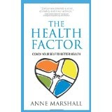 The Health Factor: Coach yourself to better Health (Paperback)By Anne Marshall